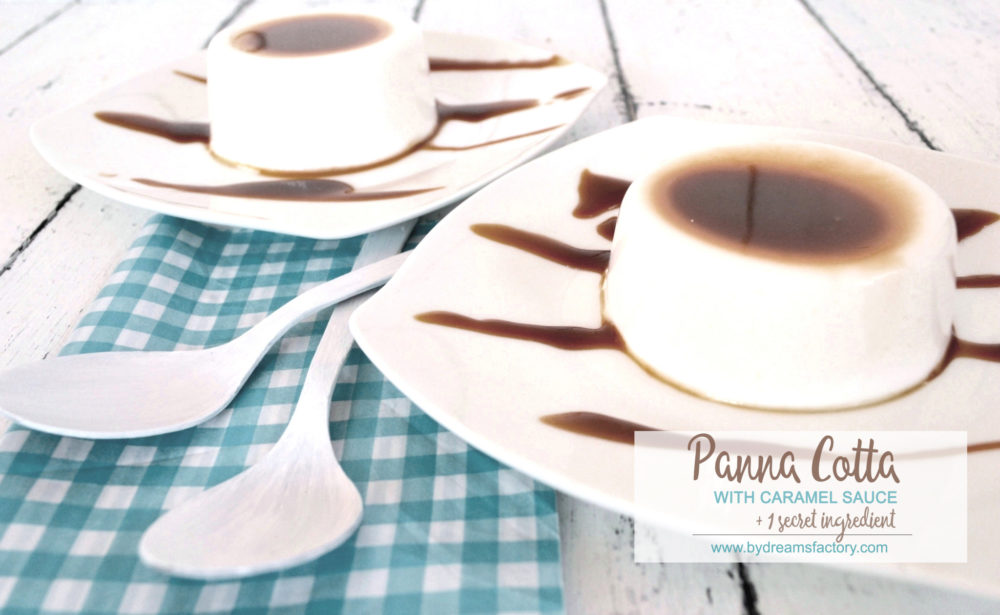 Best Panna Cotta with homemade caramel sauce {and a secret ingredient} | Dreams Factory