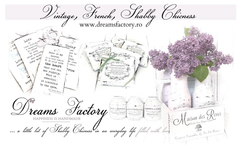 Magazin Dreams Factory - magazin decoratiuni handmade, cu aer vintage, French si Shabby Chic