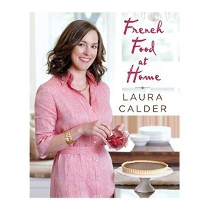 French Food at Home - Laura Calden