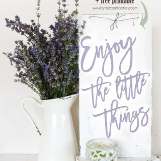 Enjoy the little things sign + free printable