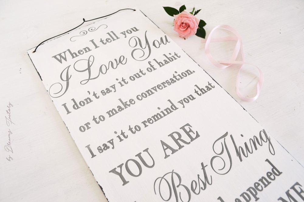How to make a 'When I tell you I love you' sign + free printable, the perfect romantic handmade gift for Valentine's day or any other special occasion - by Dreams Factory